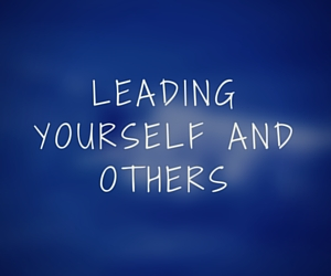 Leading yourself and others